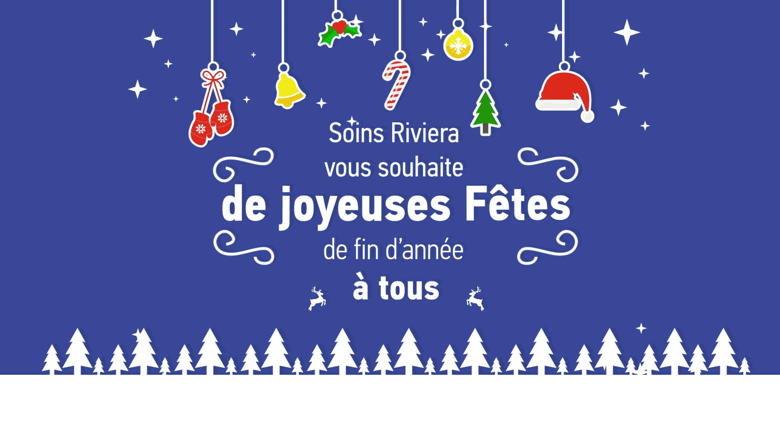 Soins Riviera vous souhaite de joyeuses fêtes de fin d'année à tous